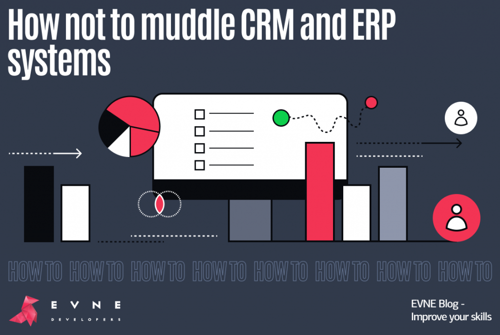 EVNE Developers blog - how not to muddle CRM and ERP