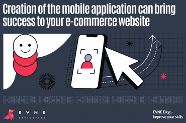 EVNE Developers blog - how mobile application can empower e-commerce business