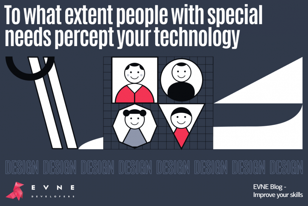 EVNE Developers blog - how people with special needs percept your technology