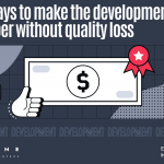 Development - EVNE Developers blog - How to make the development cheaper without quality loss